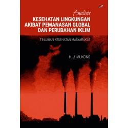 Analisis Kesehatan Lingkungan Akibat Pemanasan Global dan Perubahan Iklim